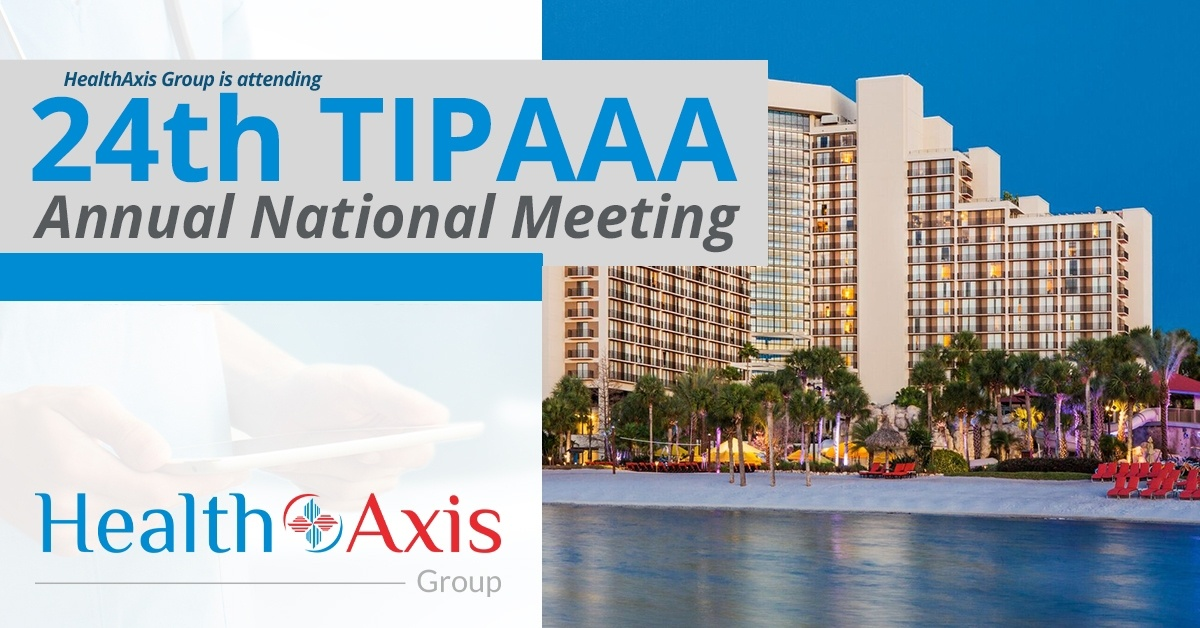 HealthAxis Group To Exhibit At TIPAAA 24th Annual National Meeting